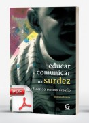 Educar e comunicar na surdez: duas faces do mesmo (e-book)