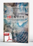 Identity: concepts, theories and present realities (e-book)