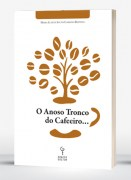 O anoso tronco do cafeeiro